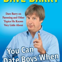 Dave Barry: You Can Date Boys When You're Forty